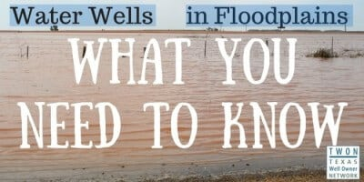 #DidYouKnow?: Water Wells In Floodplains Need Extra Attention